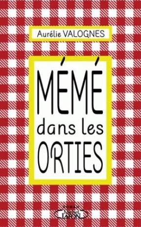 Mémé dans les orties est sorti le 15 mai 2015 aux éditions Michel Lafon